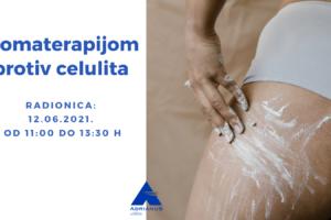 RADIONICA AROMA – 12.06.2021.celulit- ZA WEB